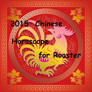 Chinese Horoscope Rooster 2015