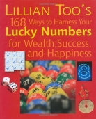 Lillian Too's 168 Ways to Harness Your Lucky Numbers