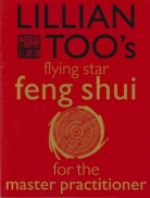 Lillian Too's Flying Star Feng Shui for Master Practitioner