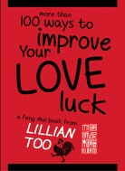 Lillian Too More Than 100 Ways to Improve Your Love Luck
