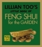 Lillian Too's Little Book of Feng Shui for the Garden